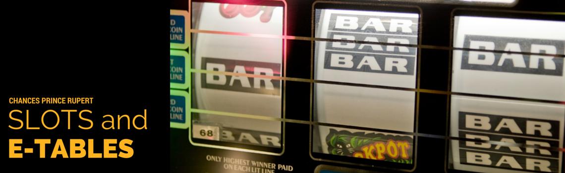 Slots & eTables at Chances Prince Rupert